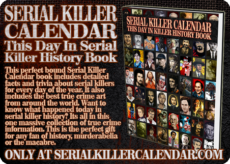 SERIAL-KILLER-CALENDAR-this-day-in-serial-killer-history